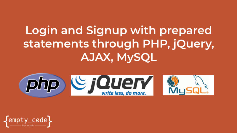 Login and Signup with prepared statements through PHP, jQuery, AJAX, MySQL